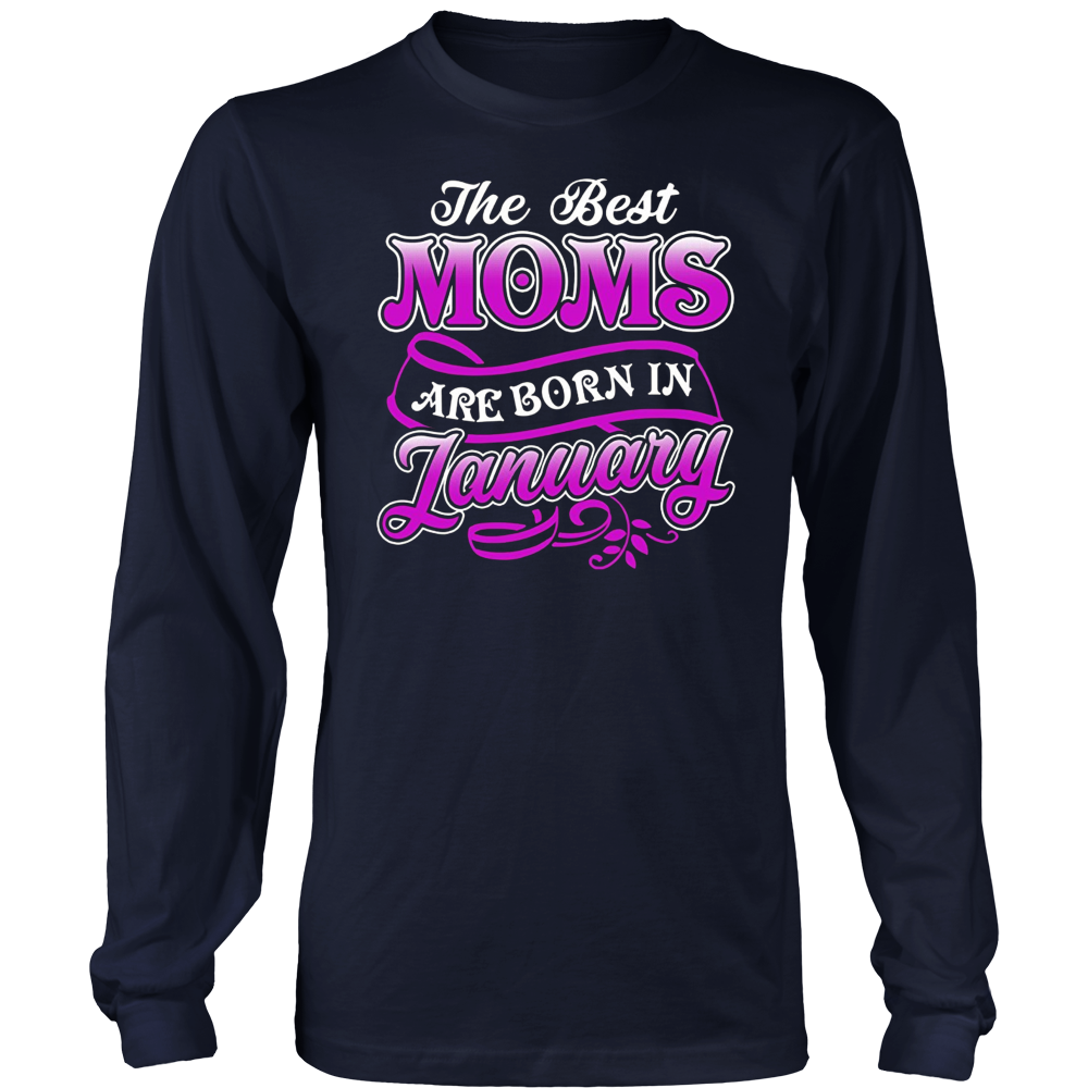The Best Moms Are Born In January T-Shirt