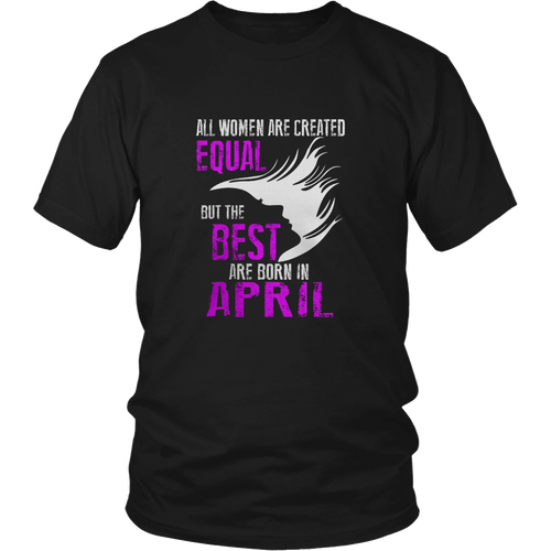 All women The best are born in April Taurus T-Shirts