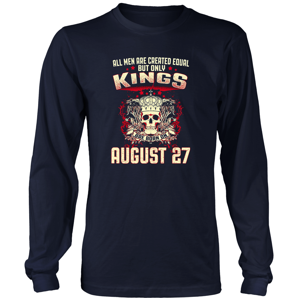 The Only Kings Are Born On August 27 t-Shirt