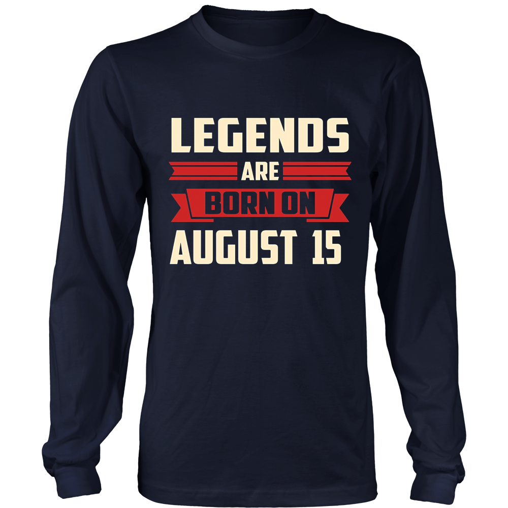 Legends Are Born On August 15 T-Shirt
