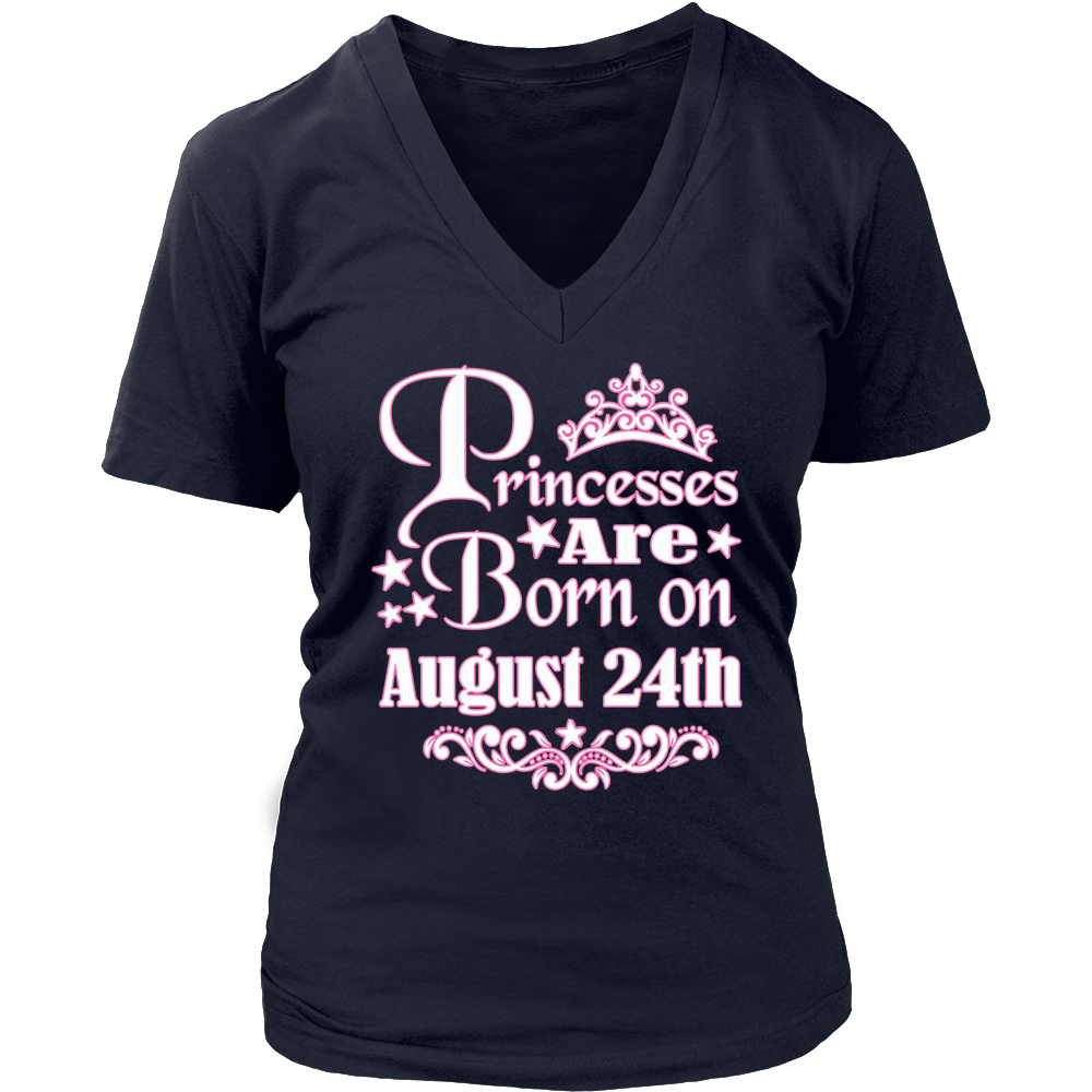 Princesses Are Born On August 24th Funny Birthday