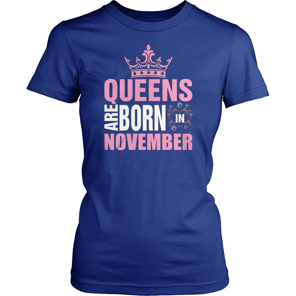 QUEENS ARE BORN IN NOVEMBER TSHIRT