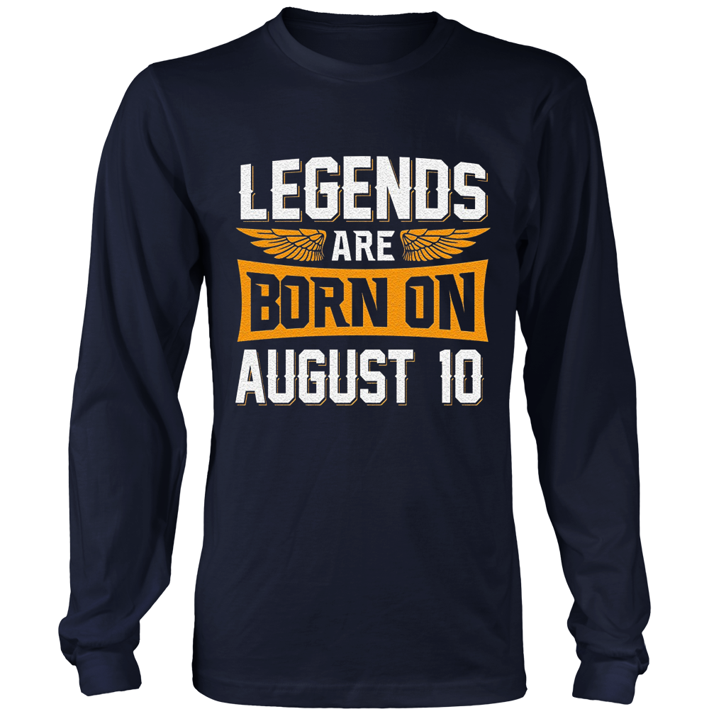 Legends Are Born On August 10 - Birthday T-Shirt