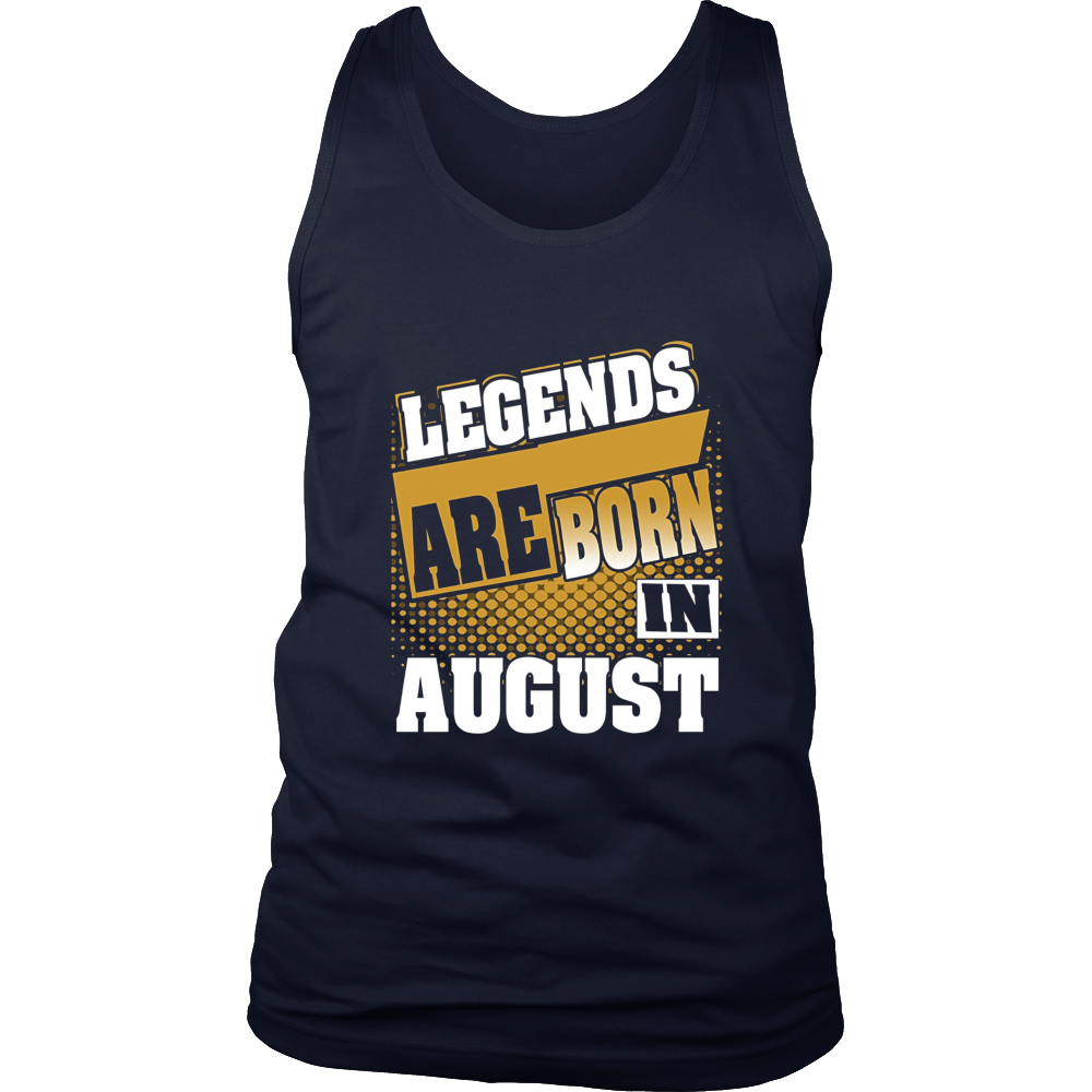 Legends Are born in August T-shirts