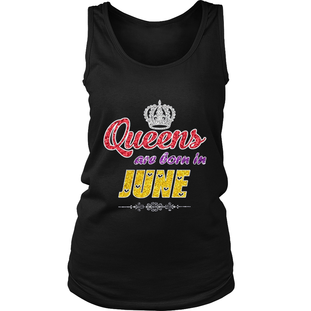 Queens Are Born In June T Shirt Birthday Gifts