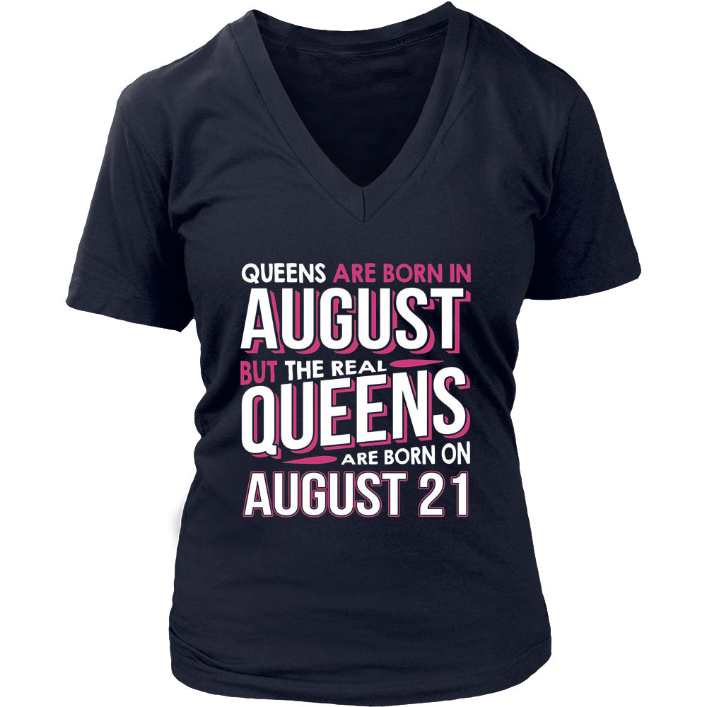 Real Queens Are Born On August 21 T-shirt 21st Birthday Gift