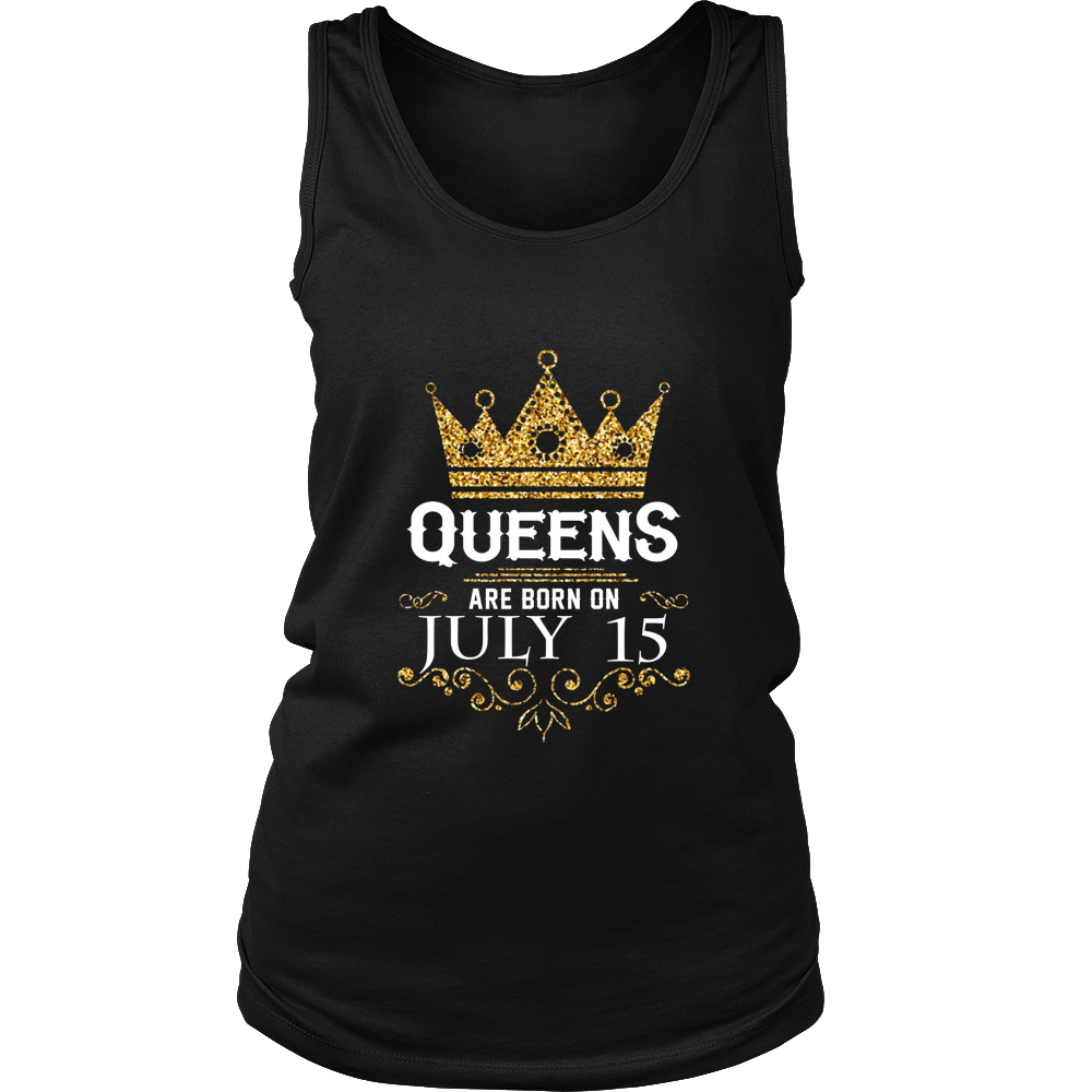Queens Are Born On July 15 - Birthday T-Shirt
