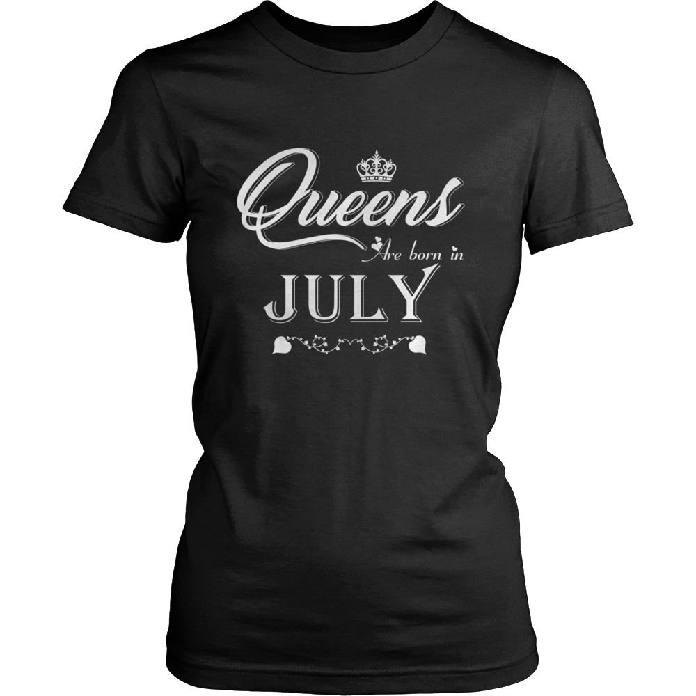 Women's Queens Are Born In July - Birthday T-Shirt