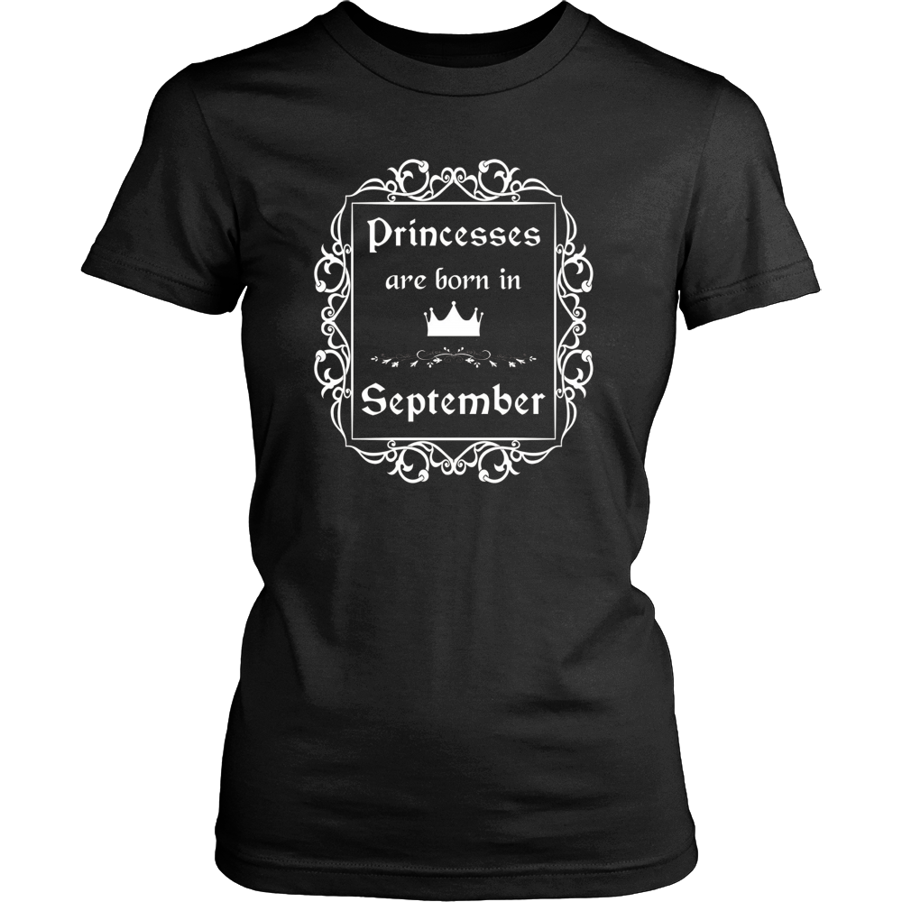 Princesses Are Born In September: Birth Month Birthday Shirt