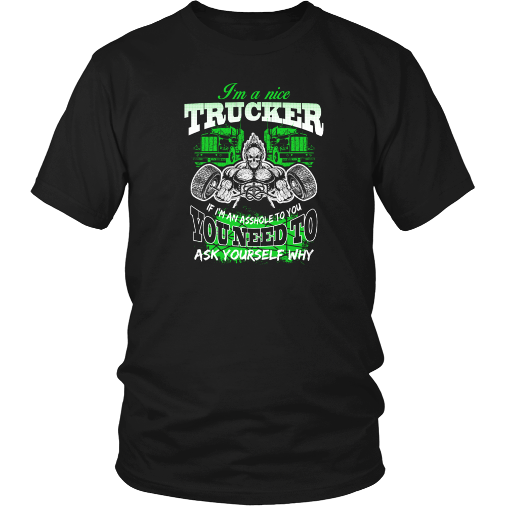 I am a nice trucker T Shirt