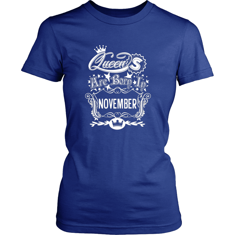 Women's Queens Are Born In November Women's Birthday T Shirt