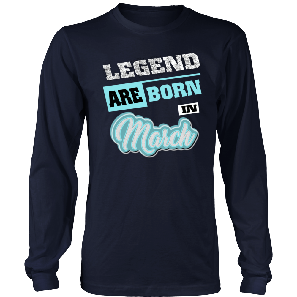 Legends Are Born in March (birthday shirt)