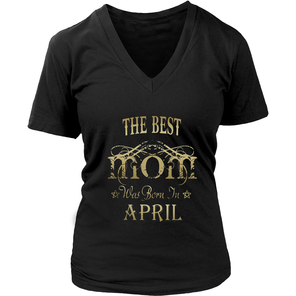 THE BEST MOM WAS BORN IN APRIL T-SHIRT