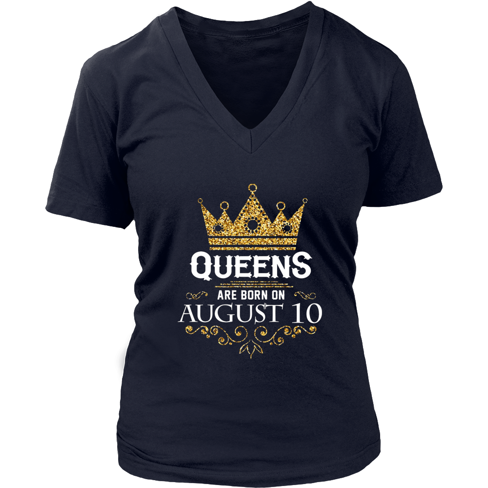 Queens Are Born On August 10 - Birthday T-Shirt