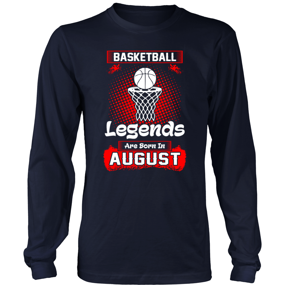 Basketball Legends are born in August T-Shirt