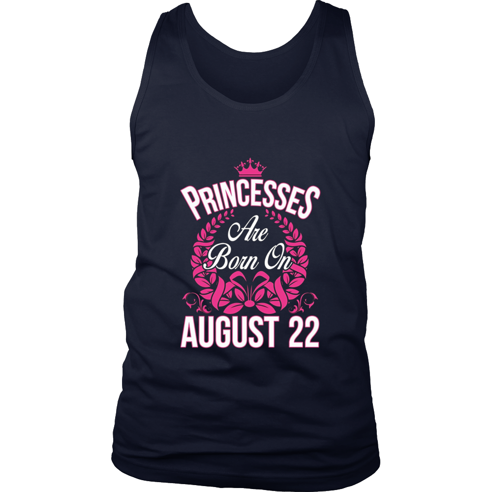 Princesses Are Born On August 22 Birthday T-shirt Gift