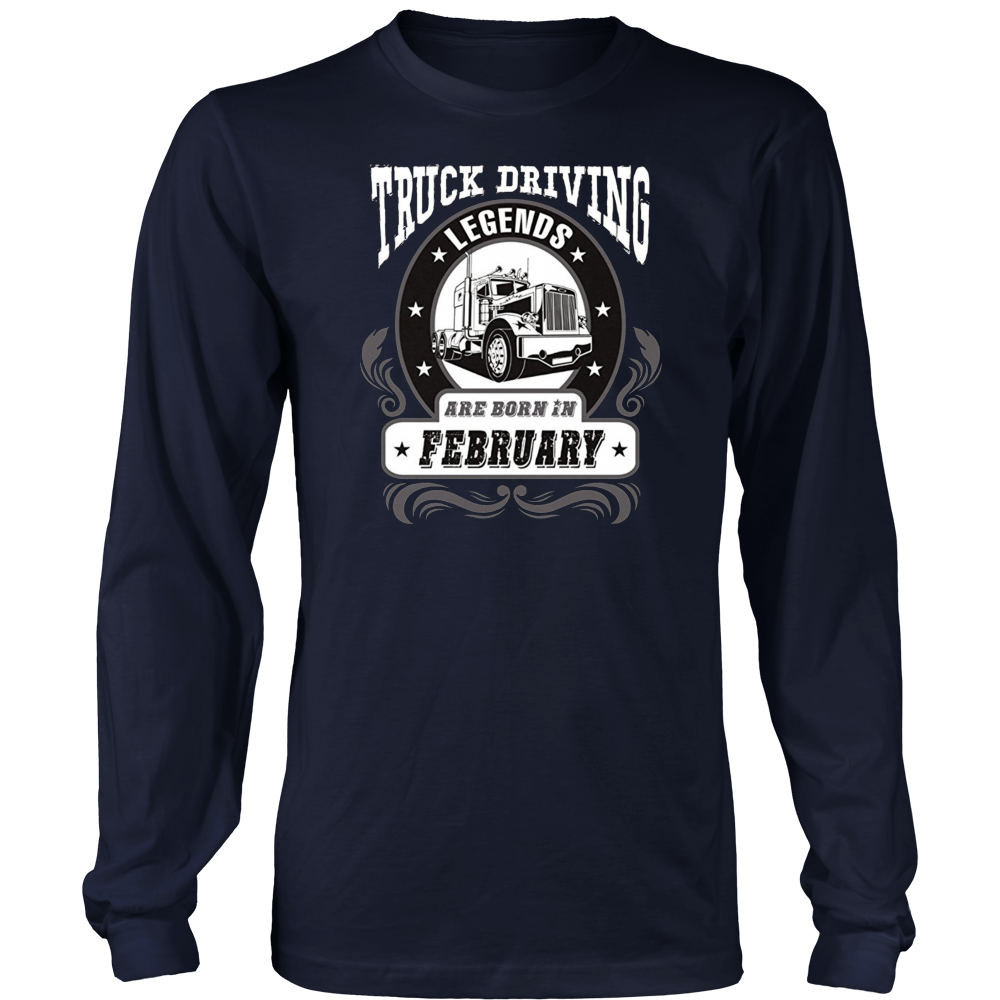Truck Driving Legends Are Born In February Shirts