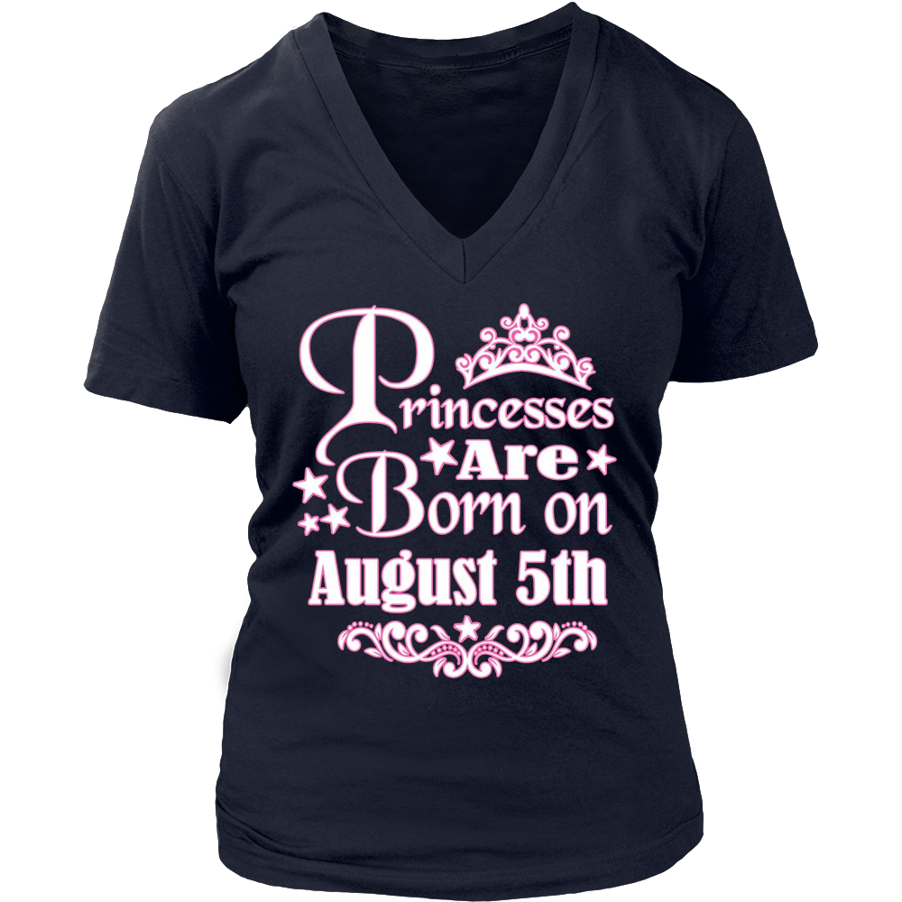Princesses Are Born On August 5th Funny Birthday T-Shirt