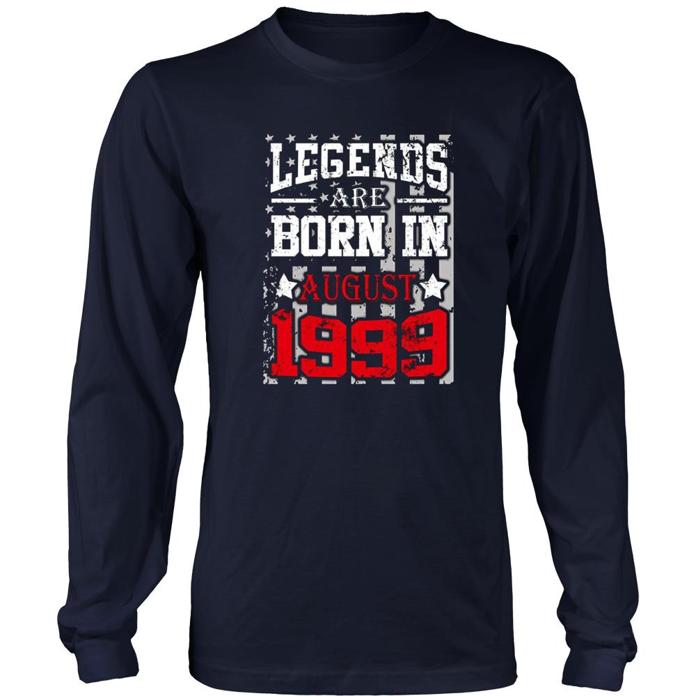 Legends Are Born In August 1999 American Flag 18 Years Old