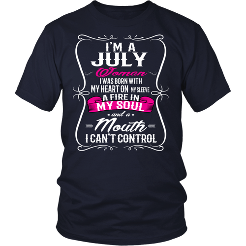 I'm a July Woman Born with Fire in my Soul Birthday T Shirt
