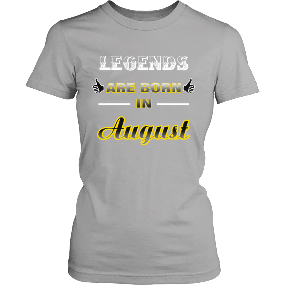 Legends are born in August TShirt August Birthday Tee