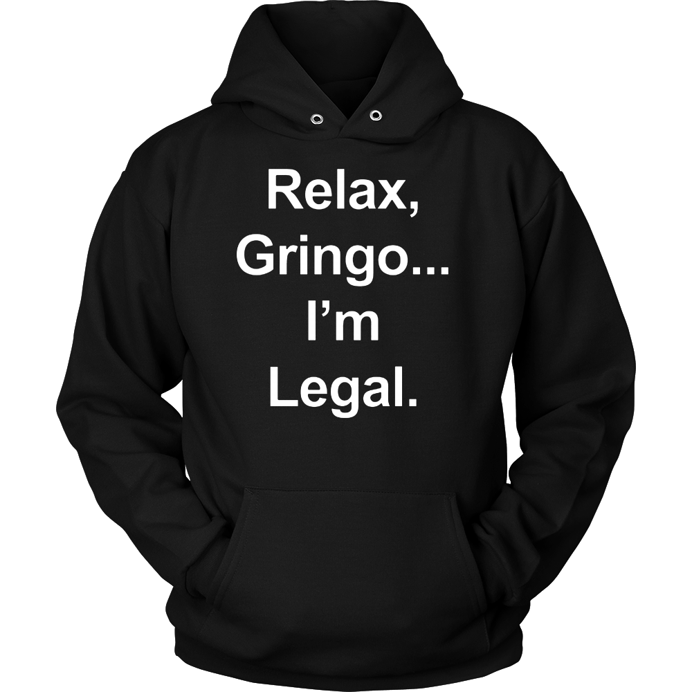 Relax Gringo I'm Legal - Mexican Latino Funny Immigrant T-Shirt