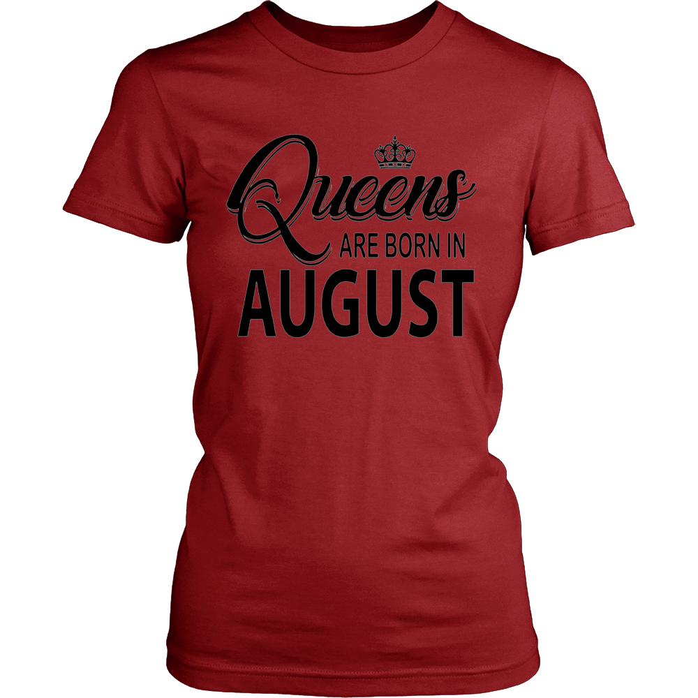 Queens Are Born In August Tee Shirt
