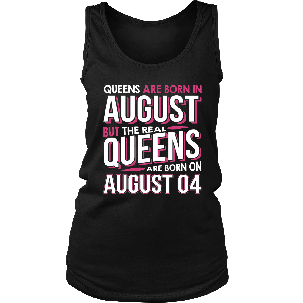 Real Queens Are Born On August 04 T-shirt 4th Birthday Gifts