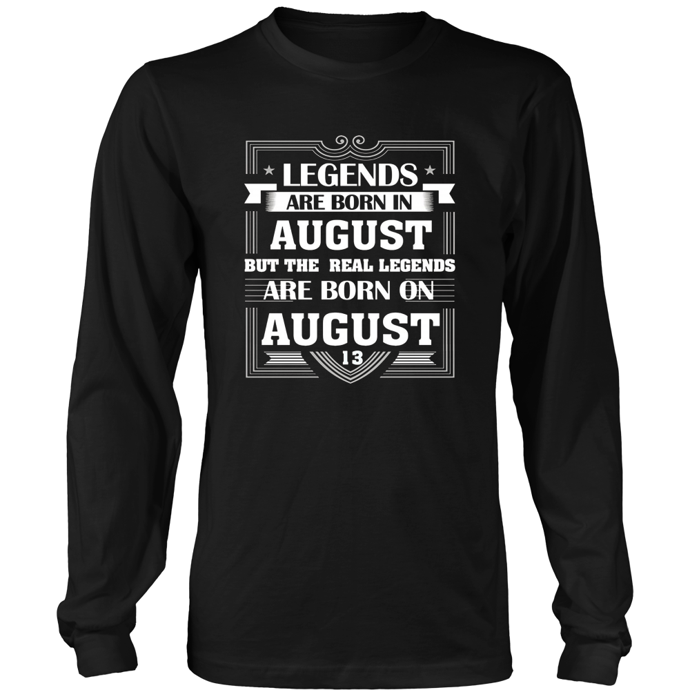 Legends Are Born On August 13 T Shirt August Birthday Gifts