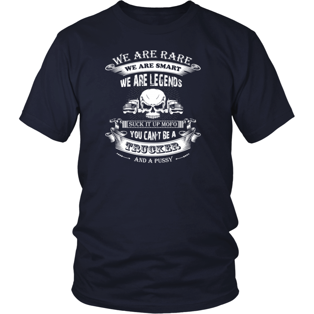 trucker - you can't be a trucker and a pusy T shirt