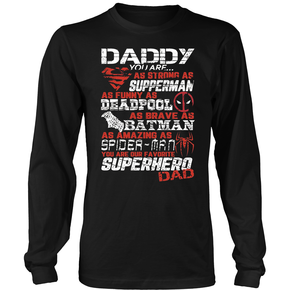 Daddy you are as strong as supperman T Shirt
