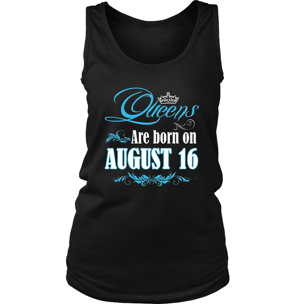 Queens Are Born On August 16 T-shirt
