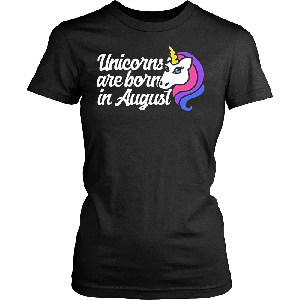 Unicorns are born in August t-shirt August birthday party