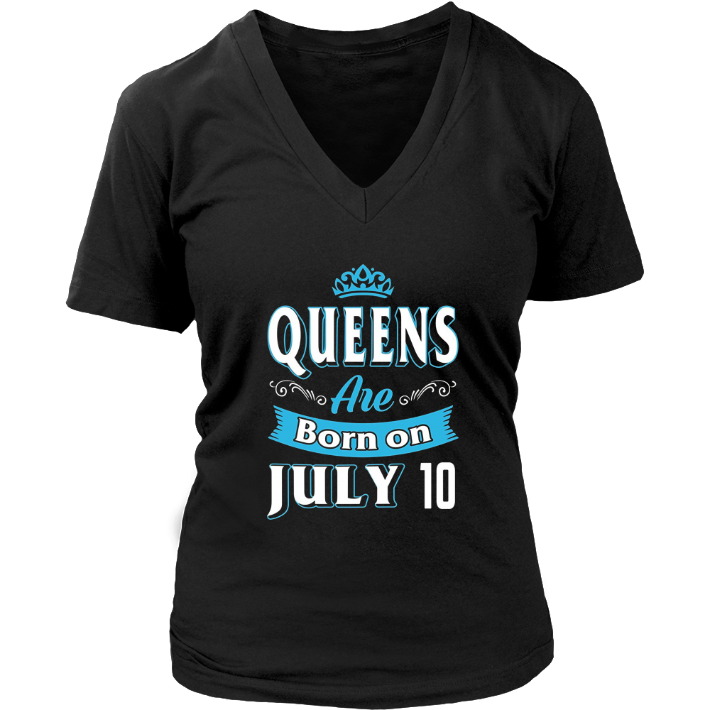 Queens Are Born in July T-Shirt Real Queens Are Born On July 10
