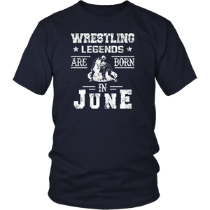 Wrestling Legends Are Born In June Birthday Gift T-shirt