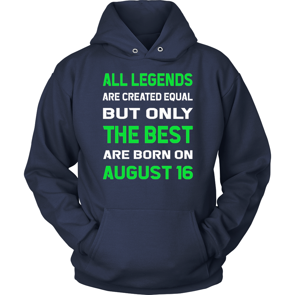 The Best People are Born on August 16 T-shirt hoodie