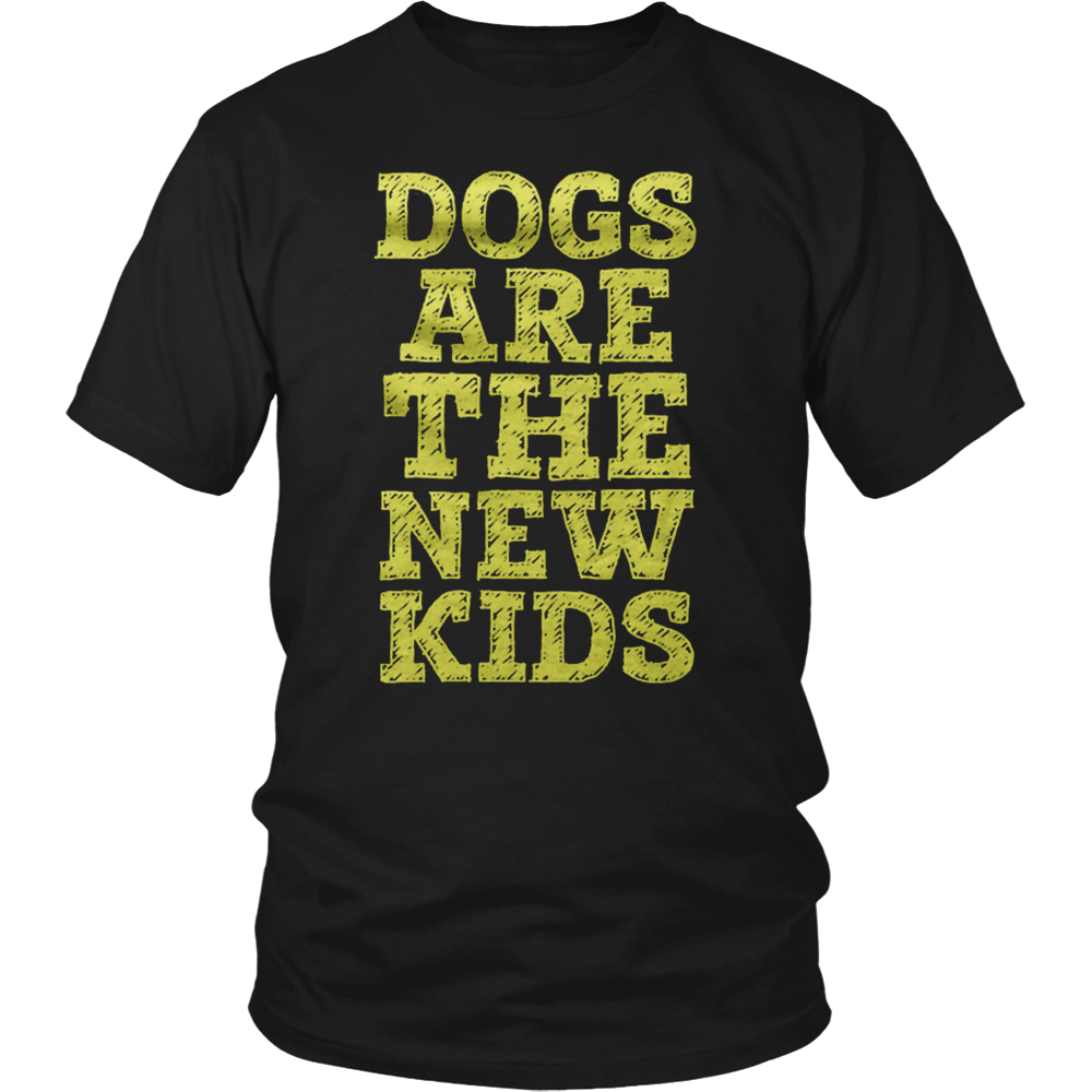 Dogs Are The New Kids T-Shirt