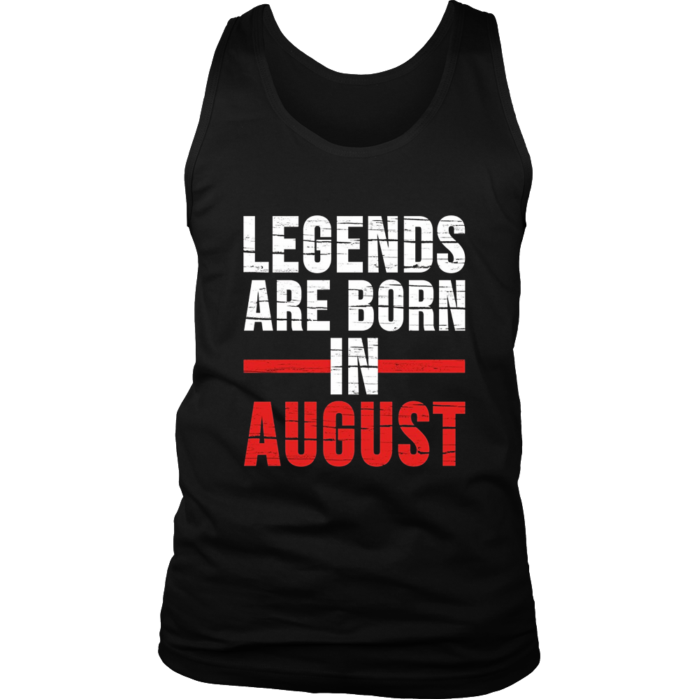 Legends Are Born In August T-Shirt - August Birthday Gift