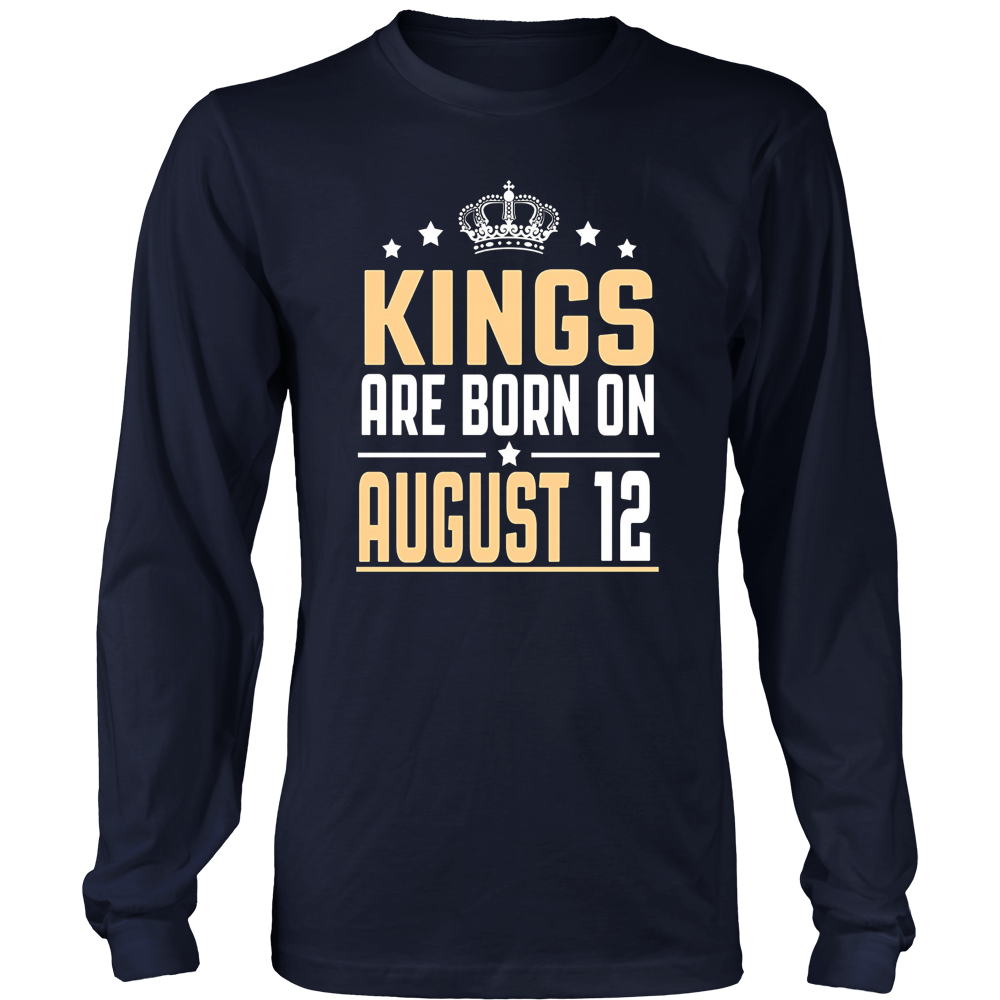 Kings Are Born On August 12 Funny Birthday Gift Shirt