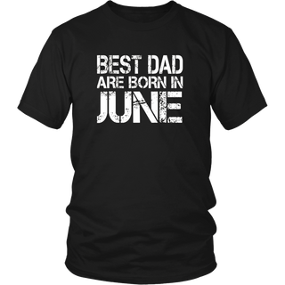 BEST DAD ARE BORN IN JUNE T-SHIRT