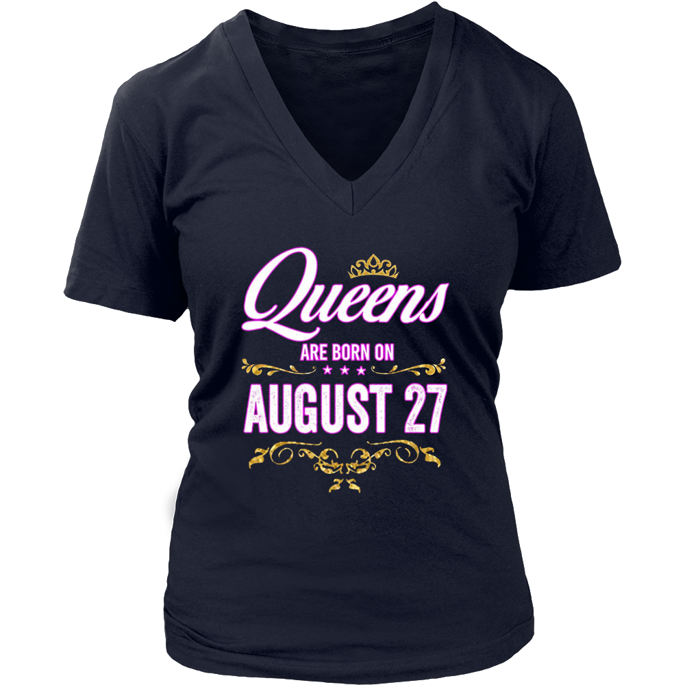Queens Are Born On August 27 T-Shirt