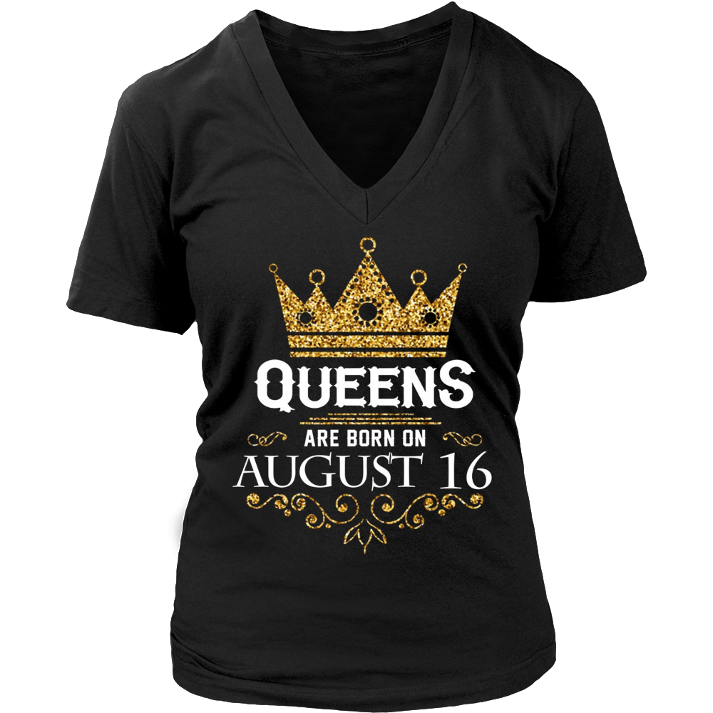 Queens Are Born On August 16 - Birthday T-Shirt