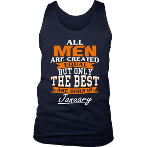 All men the best are born in January - Funny Birthday T-Shirt