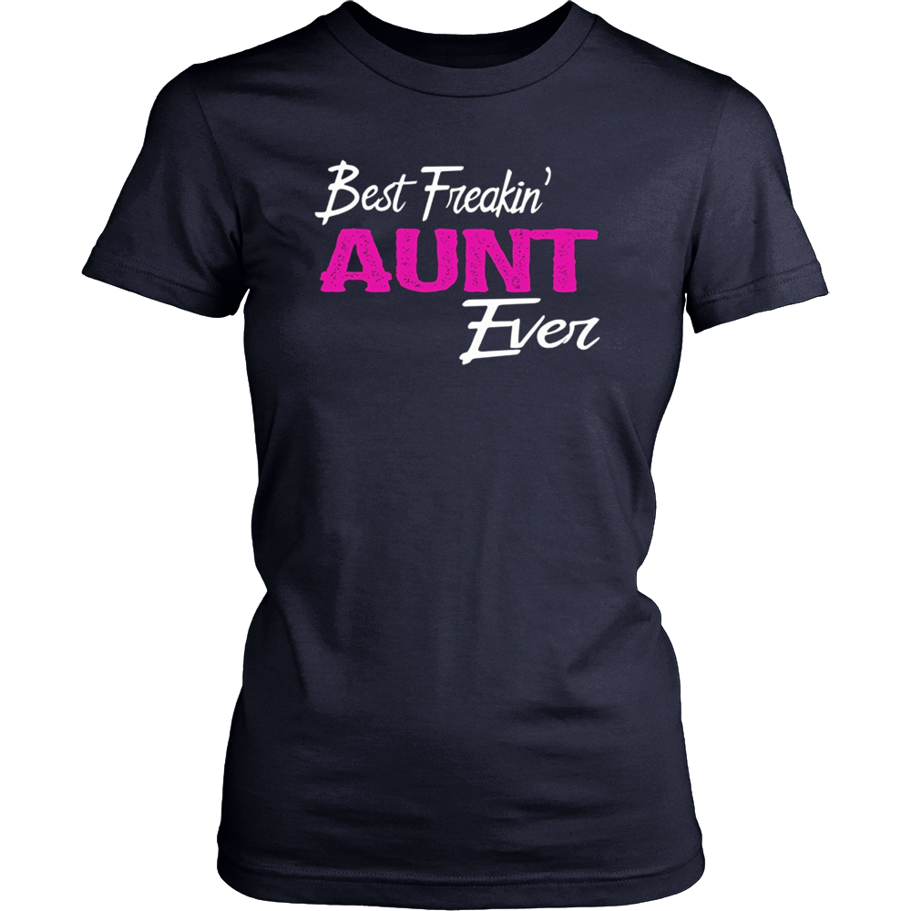 Best Freakin Aunt Ever Shirt Freaking Aunt Gift Idea