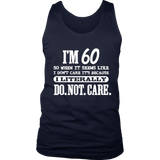 60 Literally Do Not Care Shirt Funny 60th Birthday Gift Quotes Hoodie