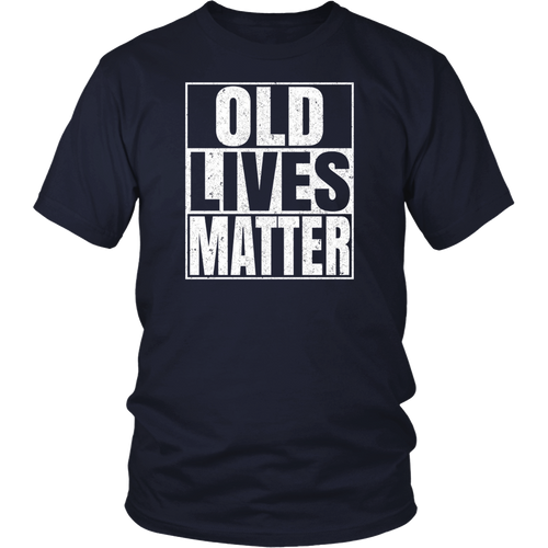 ON SALE: Old Lives Matter T-Shirt