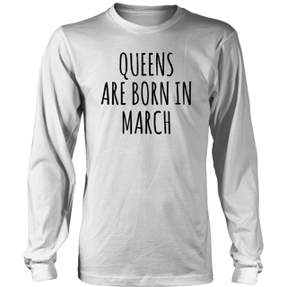 Queen are born in March - Birthday T-Shirt