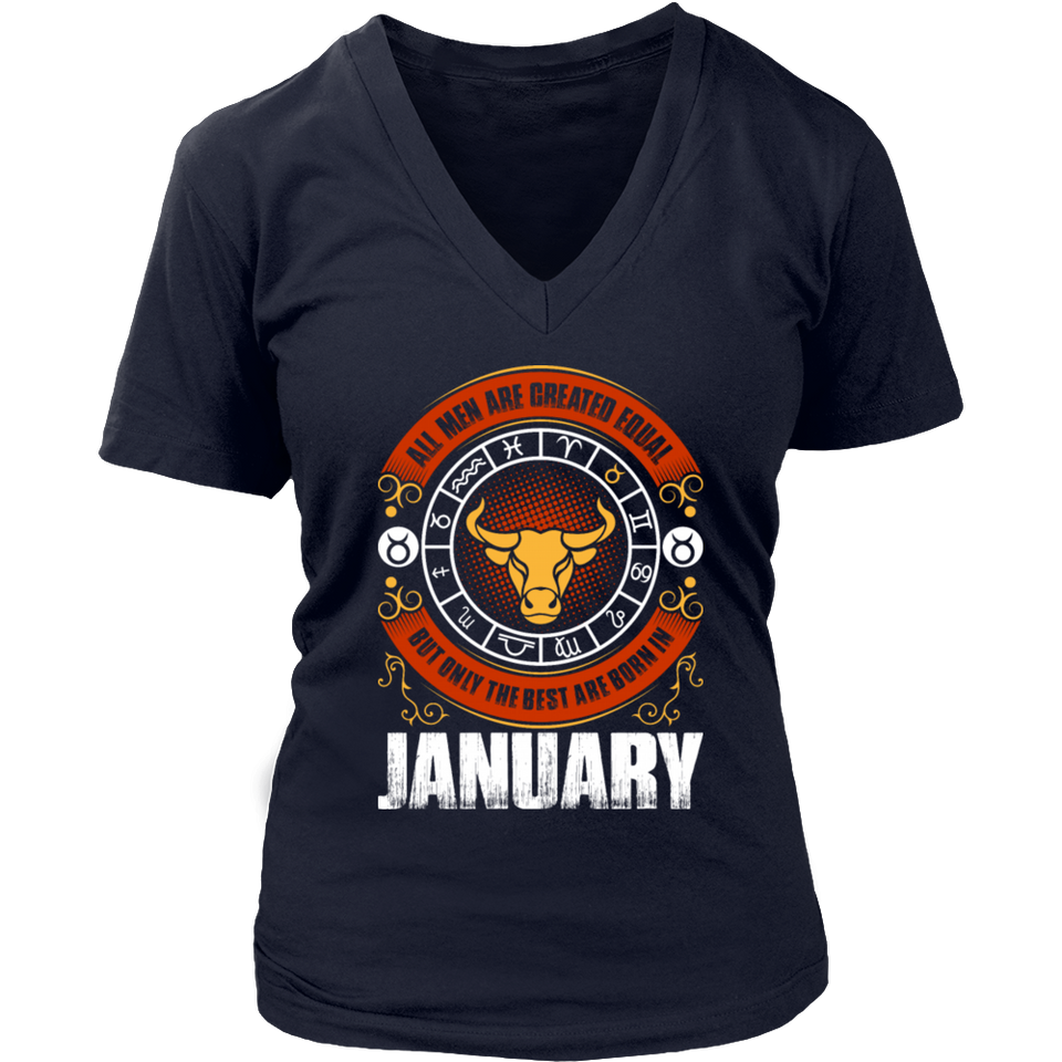 All Men Are Created Equal But Only The Best Are Born In January Gift T-Shirt