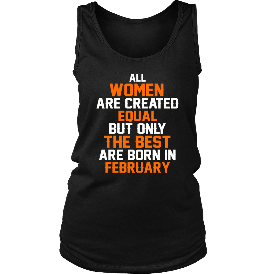 All women the best are born in February Men's Women's T Shirt