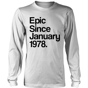 Epic Since January 1978 Shirt - 40th Birthday Gift Tee